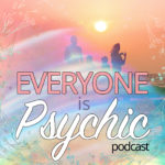 Everyone is Psychic Podcast